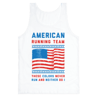 American Running Team These Colors Never Run And Neither Do I