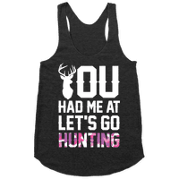 You Had Me At Let's Go Hunting