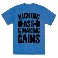 Kicking Ass & Making Gains Tee