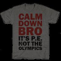 Calm Down Bro (It's P.E. Not The Olympics)