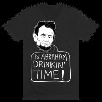 It's Abraham Drinkin Time
