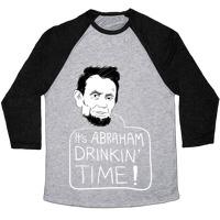 0f5b51ed2a286 It s Abraham Drinkin Time T-Shirt