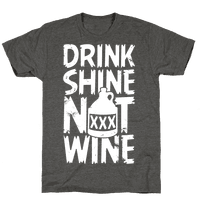 Drink Shine Not Wine