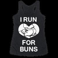I Run For Buns Racerback