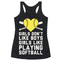 Girls Don't Like Boys Girls Like Playing Softball