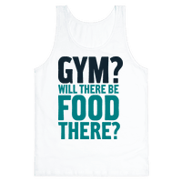 Gym? Will There Be Food There?