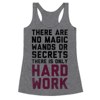 There are Magic Wands or Secrets. There is only HARD WORK