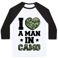 I Love a Man in Camo (Military Baseball Tee)