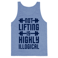 Not Lifting Is Highly Illogical Tank