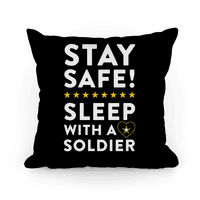 Stay Safe! Sleep With A Solider