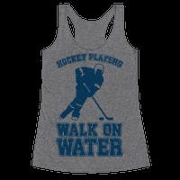 Hockey Players Walk On Water Racerback