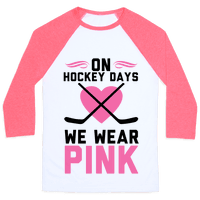 On Hockey Days We Wear Pink