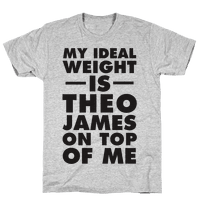 My Ideal Weight Is Theo James On Top Of Me
