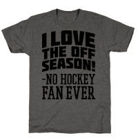 I Love The Off Season No Hockey Fan Ever