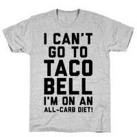 I Cant Go to Taco Bell