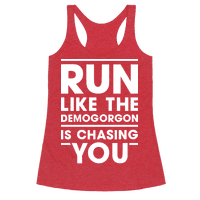 Run Like The Demogorgon Is Chasing You (White) Racerback