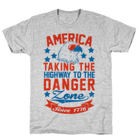America: Taking The Highway To The Danger Zone Since 1776 (Patriotic Baseball Tee) Tee