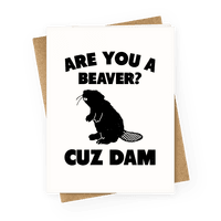 Are You a Beaver? Cuz Dam Greetingcard