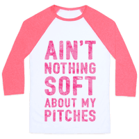 Ain't Nothing Soft About My Pitches Baseball