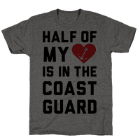 Half My Heart Is In The Coast Guard (Coast Guard T-Shirt)