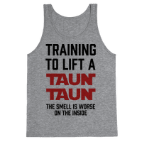 Training To Lift A Tauntaun - The Smell is Worse on the Inside Tank