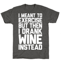 I Meant To Exercise