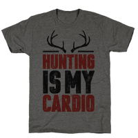 Hunting Is My Cardio