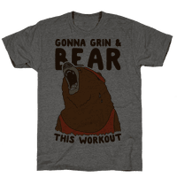Gonna Grin & Bear This Workout Tee