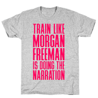 Train Like Morgan Freeman Is Doing The Narration