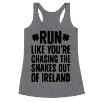 Run Like You're Chasing The Snakes Out Of Ireland Racerback