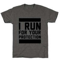 I Run For Your Protection
