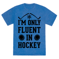 I'm Only Fluent In Hockey Tee