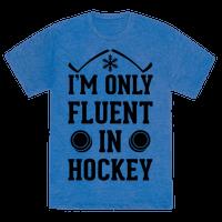 I'm Only Fluent In Hockey