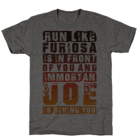 Run Like Furiosa Is In Front Of You