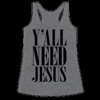 Y'all Need Jesus Racerback