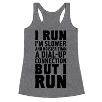 I'm Slower And Noisier Than A Dial-up Connection (But I Run)