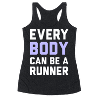 Every Body Can Be A Runner Racerback