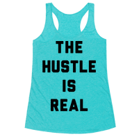The Hustle Is Real Racerback