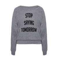 Stop Saying Tomorrow (black font)