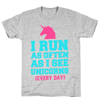 I Run as Often as I See Unicorns