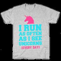 I Run as Often as I See Unicorns