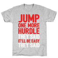 Jump One More Hurdle, They Said