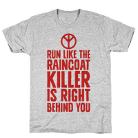 Run Like The Raincoat Killer Is Right Behind You