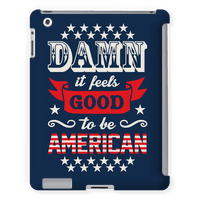 Damn It Feels Good To Be American Tabletcase