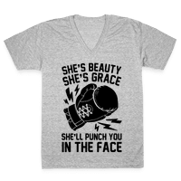 She's Beauty She's Grace She'll Punch You In The Face Vneck