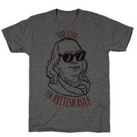 Too Cool for British Rule Tee