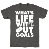 What's Life Without Goals (Hockey)