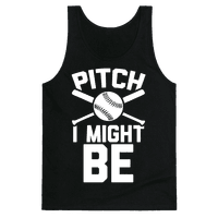 Pitch I Might Be Tank