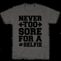 Never Too Sore For a Selfie