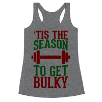 Tis The Season To Get Bulky